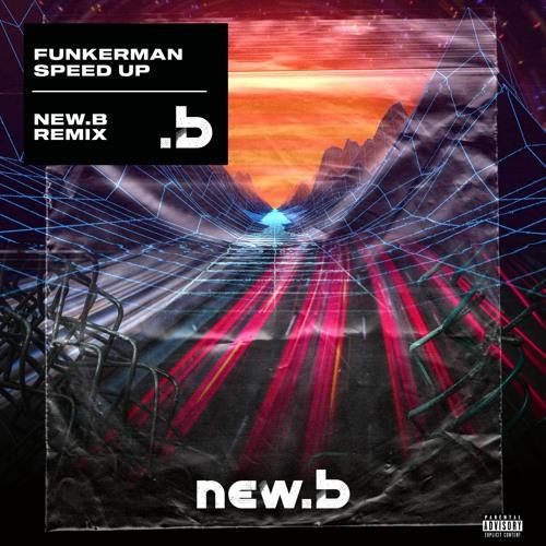 Funkerman - Speed Up (New.b Bootleg)