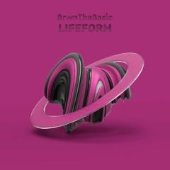 BrwnTheBasic - Lifeform