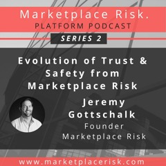 Evolution of Trust & Safety from Marketplace Risk's Founder