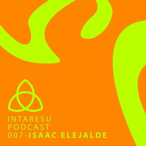 Intaresu Podcast 007 - Isaac Elejalde