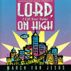 Lord, I Lift Your Name On High (Lord, I Lift Your Name On High - March For Jesus Album Version)