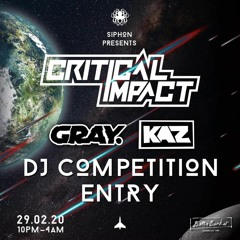 Siphon Presents: Critical Impact, GRAY, KAZ - Zapya Comp Entry
