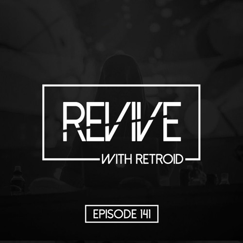 Download Retroid x Henry Dex - REVIVE 141 [18/02/2021] [Breaks Radio Show] mp3