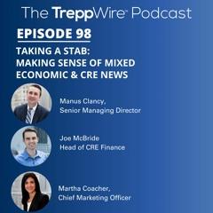 98. Taking a Stab: Making Sense of Mixed Economic & CRE News