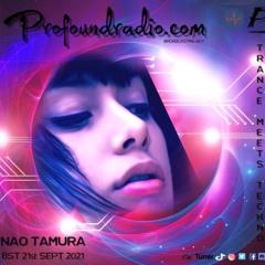 TRANCE MEETS TECHNO Profoundradio.com 21/9/2021 Nao Tamura
