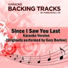 Since I Saw You Last (Originally Performed By Gary Barlow) [Karaoke Version]