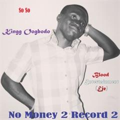 No Money 2 Record 2