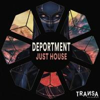 PREMIERE: Deportment - Just House
