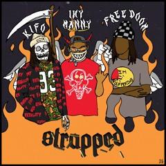 Kifo Strapped (feat. ihyManny & freeDOOM)Prod. Rigo!