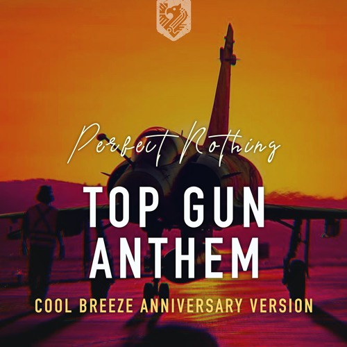Top Gun Anthem (Cool Breeze Anniversary Version)