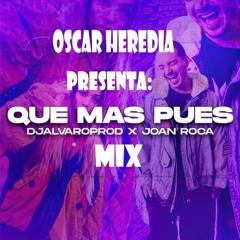 Que Mas Pues Mix - Oscar Heredia