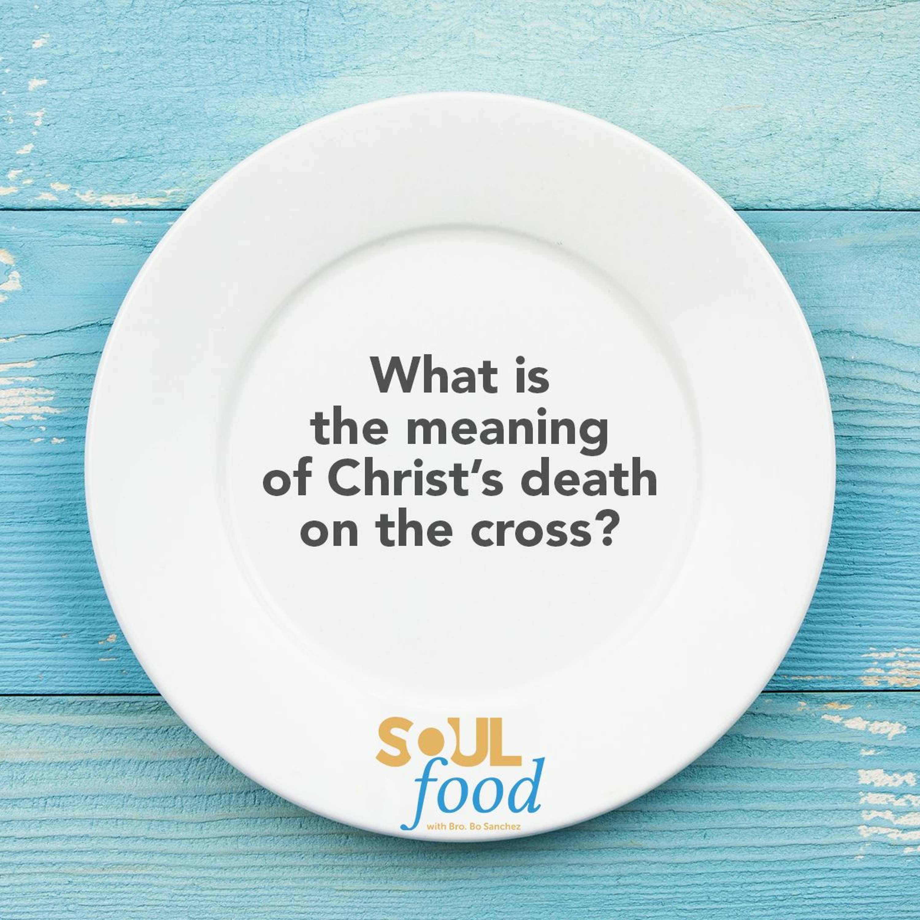 Soul Food S01E40 What's the meaning of Christ's death on the cross?