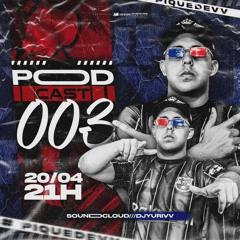 PODCAST 003 DJ YURI DE VV - #PiqueDeVv