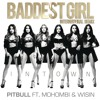 Baddest Girl in Town (International Remix) [feat. Mohombi & Wisin]