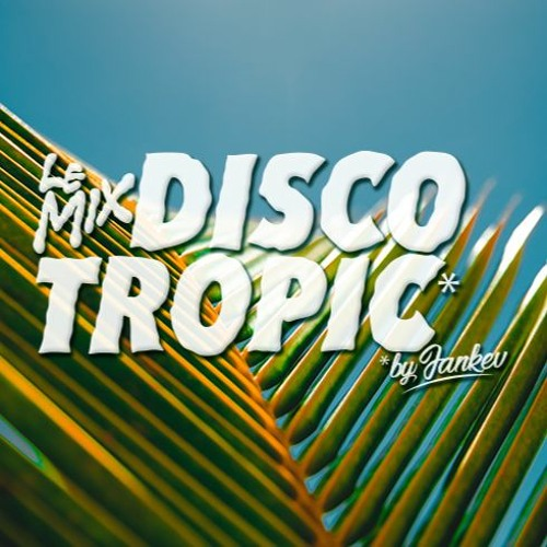 Discotropic Mix By Jankev #37
