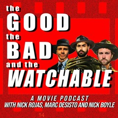The Good The Bad The Watchable Episode 3 - Palm Springs And The Old Guard