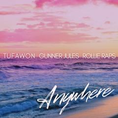 Anywhere (feat. Gunner Jules & Rollie Raps)