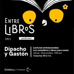 Lecturas enmascaradas: Los comelibros y libros para comer - Dipacho y Gastón