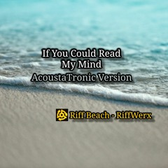 If You Could Read My Mind - AcoustaTronic Version