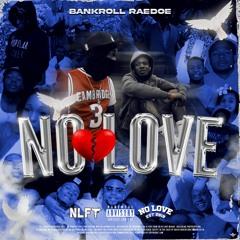 Bankroll Raedoe - No Love (Prod. Yvnng Ecko) [Thizzler Exclusive]