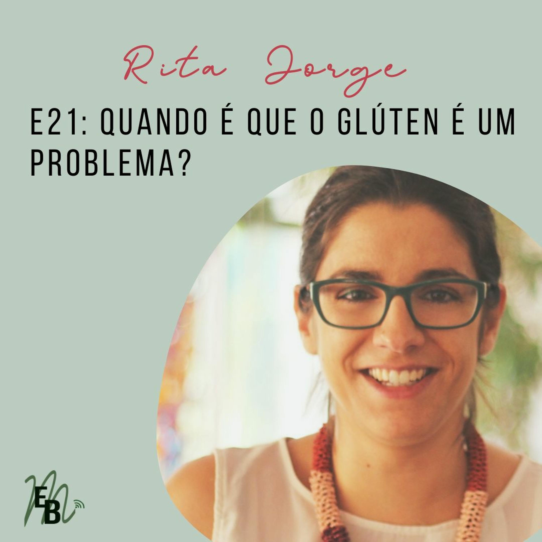 E21: Quando é que o glúten é um problema?, com Rita Jorge