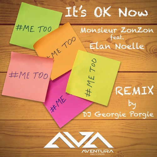It's Ok Now (DJ Georgie Porgie Mix)Monsieur ZonZon feat. Élan Noelle