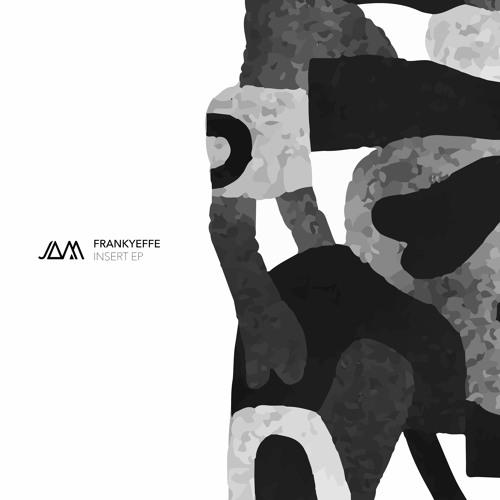 Frankyeffe - Insert EP (JAM018)
