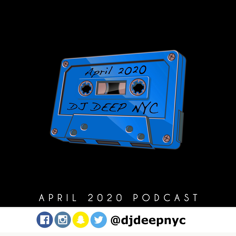 DJDeepNYC - April Podcast 042020