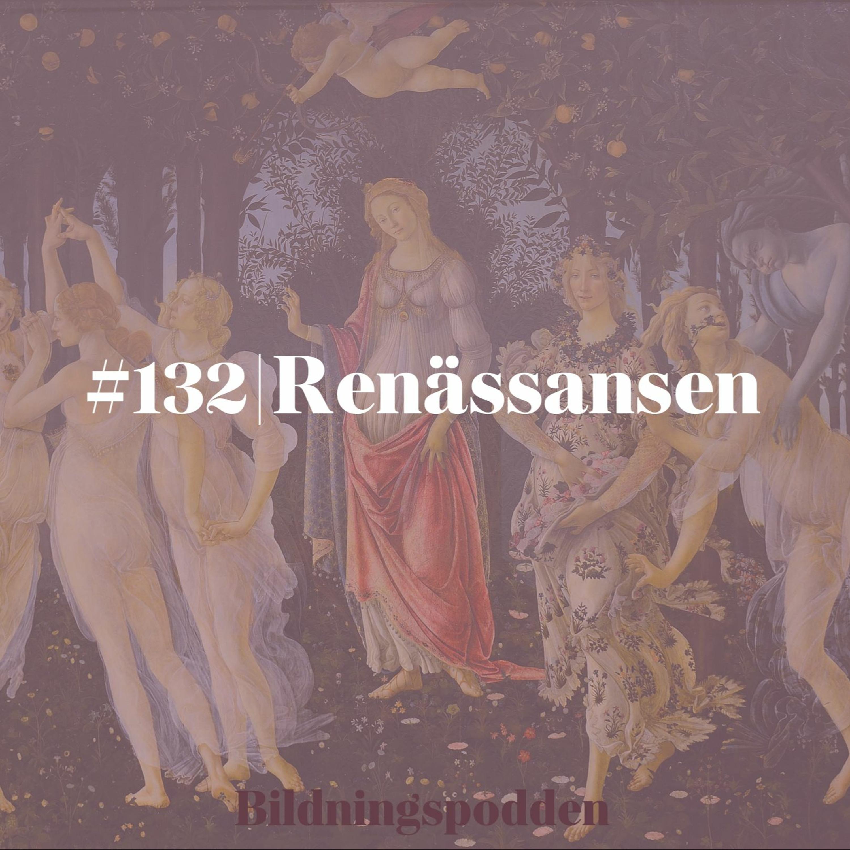#132 Renässansen