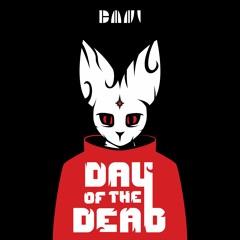 DAY OF THE DEAD [BANI @ GABES LIVE SET]