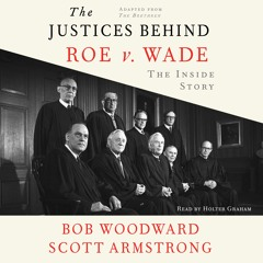 THE JUSTICES BEHIND ROE V. WADE Audiobook Excerpt