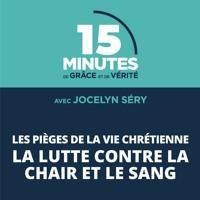 La lutte contre la chair et le sang   Les pièges de la vie chrétienne #4   Jocelyn Séry