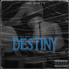 Javi scott - Destiny featuring X Rell Scott X Ty Scott X Don Scott