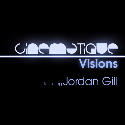 Cinematique Visions 086 - Jordan Gill