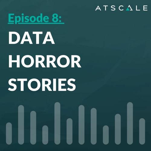 Data Horror Stories