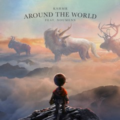 KSHMR - Around The World [feat. NOUMENN]