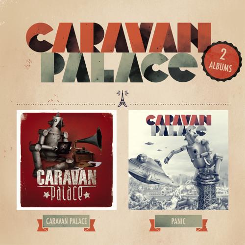 Caravan Palace / Panic (2 albums)