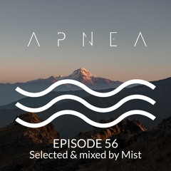 Episode 56 - Selected & Mixed by Mist