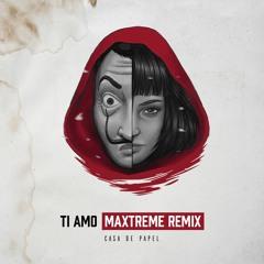 Casa de Papel - TI AMO (MaXtreme Hardstyle Remix)