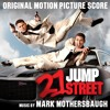 21 Jump Street (Original Motion Picture Score)