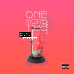 One More Time  (Remix) [feat. Mc Livinho]