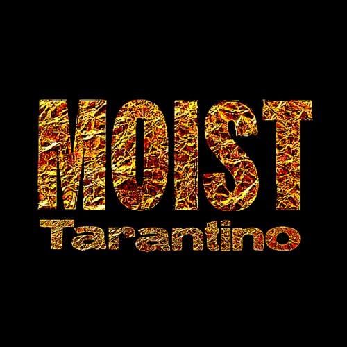Moist - Tarantino (Bullet Kill Sex Love Thrill)