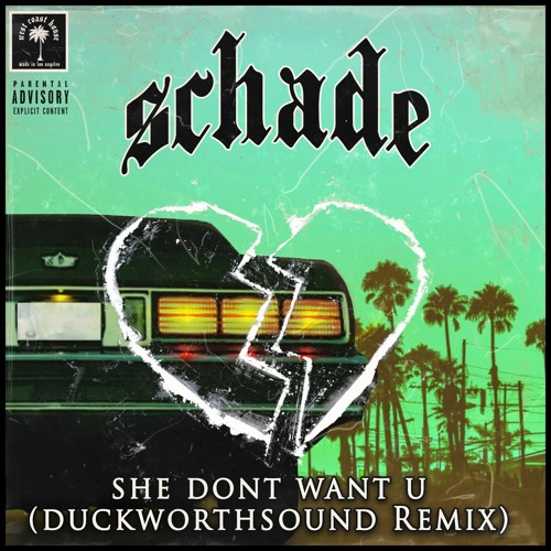 Schade - She Don't Want U (Duckworthsound Remix)