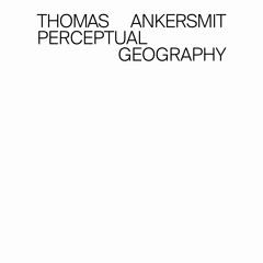 THOMAS ANKERSMIT 'Perceptual Geography' (EXCERPT) (SP130)