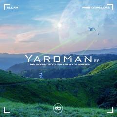 Ellam - Yardman (inc. Wodda, Teddy Walker & LD2 Remixes) (FREE DL)