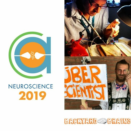 53- SfN 2019: Backyard Brains with Drs. Greg Gage and Etienne Serbe