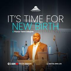 It's Time for New Birth - Pastor Temi Odejide - Sunday 26 September 2021