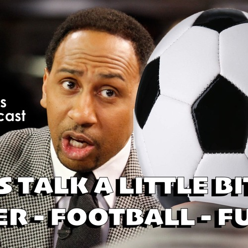 Let's Talk A Little Bit Of Soccer - Football - Futbol