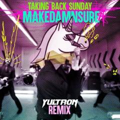 Taking Back Sunday - MakeDamnSure (YULTRON Remix)