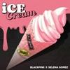 Ice Cream (First Tk Trap Edit) - Black Pink X Selena Gomez X H8adshot
